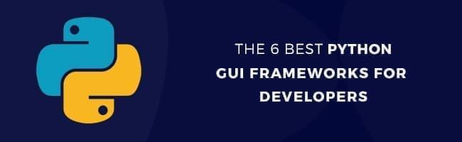 ۶ ابزار عالی Python GUI Frameworks برای برنامه نویس ها