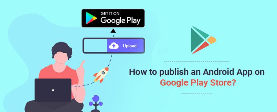 آموزش انتشار اپ در گوگل پلی استور